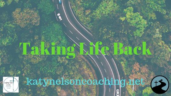 Taking Life Back
